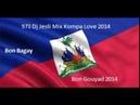 Mix Kompa Bon Gouyad 2014 Mixé Par Dj Jesli 973