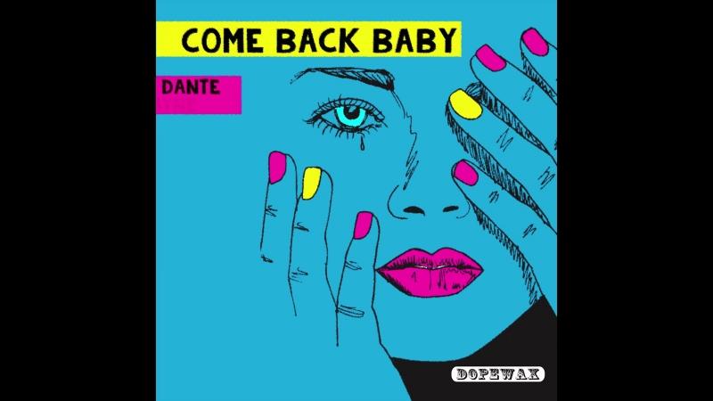 Dante Payne Rubedo Walker - Come Back Baby artShaker