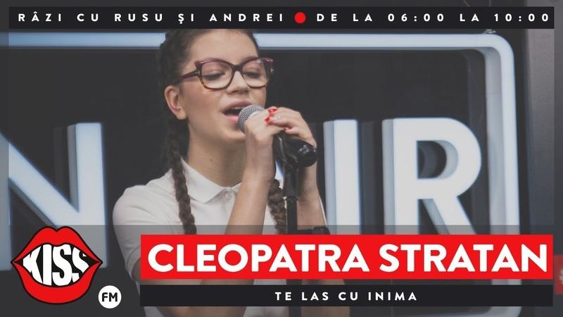 Cleopatra Stratan Te las cu inima (Live @ Kiss FM)