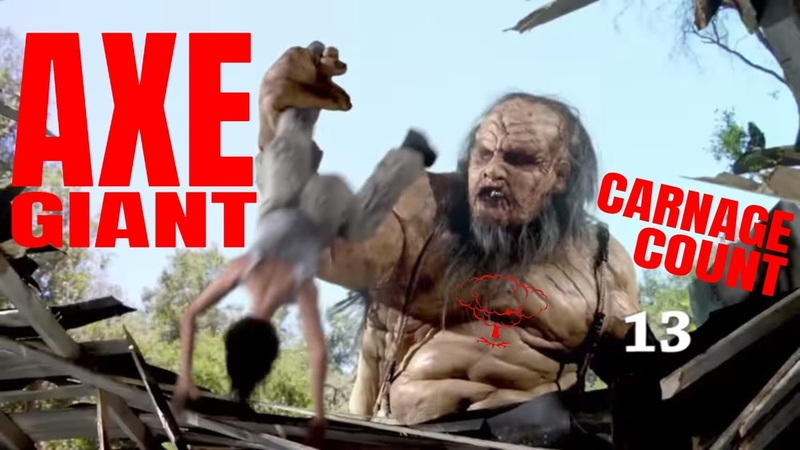 Axe Giant (2013) Carnage Count