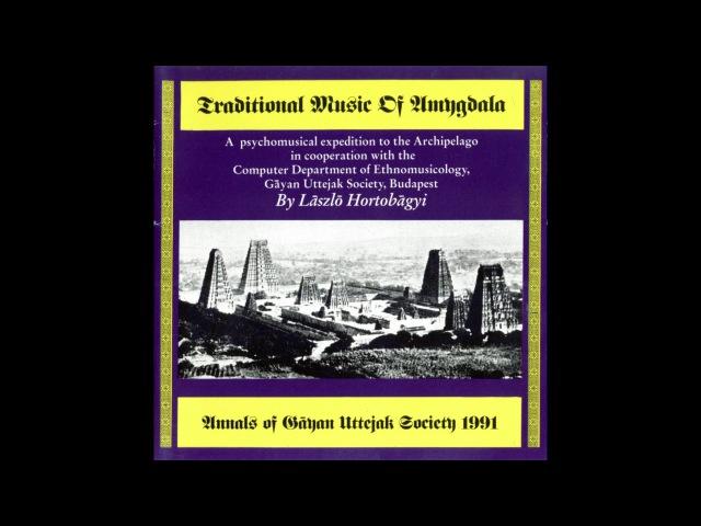 László Hortobágyi - Traditional Music of Amygdala (1991) Full Album