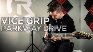 Parkway Drive - Vice Grip - Cole Rolland (Guitar Cover)