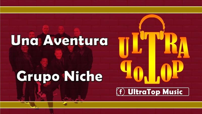 Una Aventura Grupo Niche LETRA AUDIO