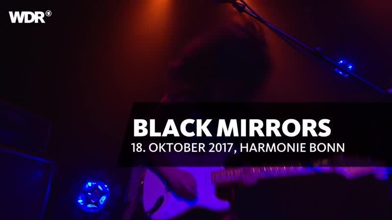 Black Mirrors live ¦ Rockpalast ¦ 2017