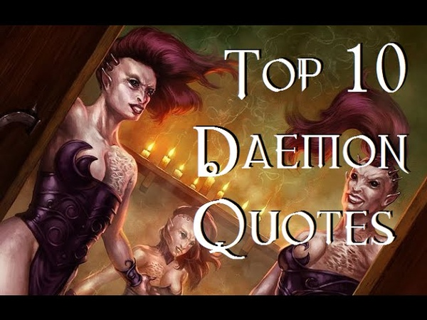 Top 10 Daemon Quotes - 40K Theories