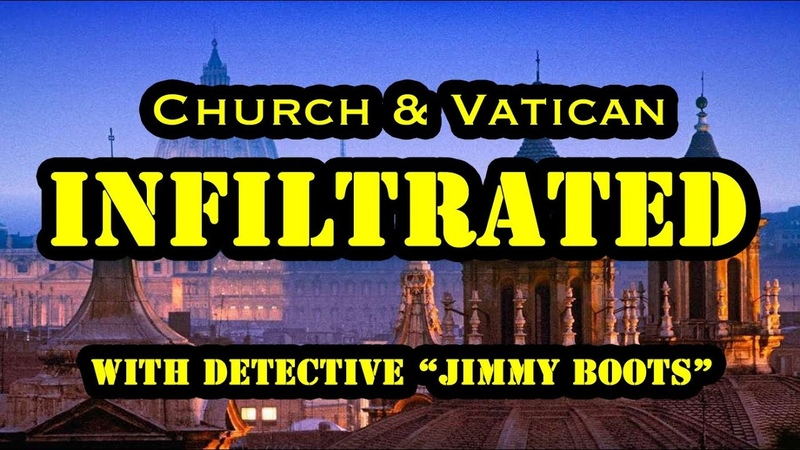 Vatican Church Mass Infiltration Compromise Since WW2 - Truth Uncovered w Jimmy Boots (1of2)
