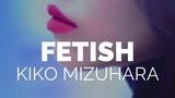 KIKO MIZUHARA FETISH