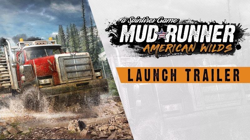 Spintires: MudRunner American Wilds - Launch Trailer