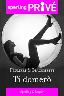 [Libro] Flumeri & Giacometti - Ti domerò (2013) - ITA