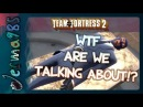 TF2: WTF Are We Talking About!? [Jerma and STAR_]