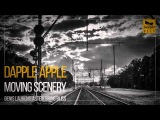 Dapple Apple - Moving Scenery (Original Mix)