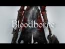 Bloodborne™ Part 4 Возродившийся