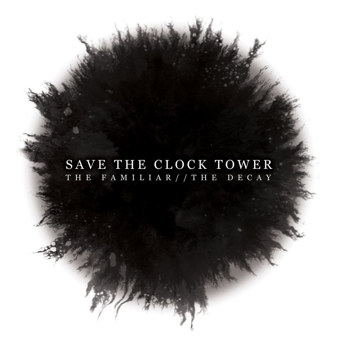 Save The Clock Tower - The Familiar // The Decay (2016)