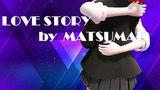 LOVE STORY - by Matsumae Ohana