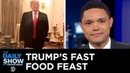 Theresa May's Brexit Deal Defeat Netflix's Price Surge Trump's Fast Food Feast The Daily Show