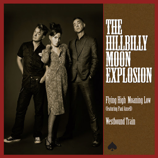 The Hillbilly Moon Explosion альбом Flying High Moaning Low / Westbound Train