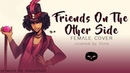 Friends On The Other Side (Princess And The Frog) 【covered by Anna】 [female ver.]