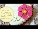 Stitched Flowers - Pretty Petals | Cake Decorating Mould