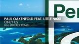 Paul Oakenfold featuring Little Nikki - Only Us (Hal Stucker Remix)