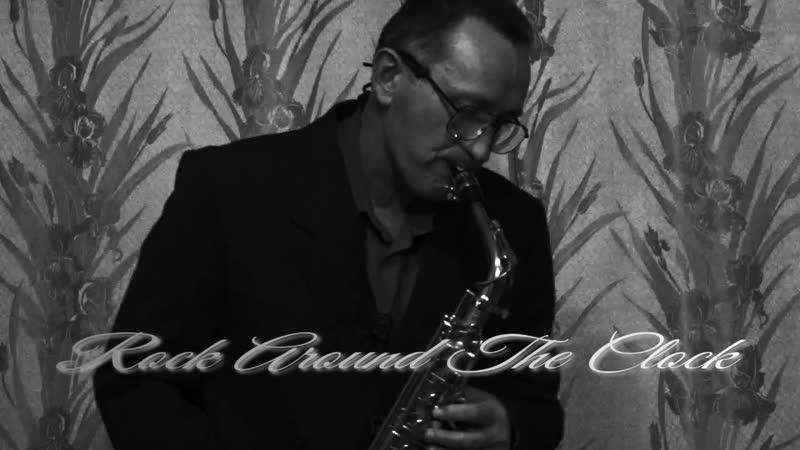 Sax music.Rock n Roll(Rock Around The Clock).