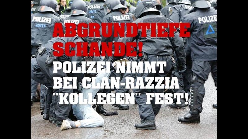 Abgrundtiefe Schande! Polizei nimmt bei Clan-Razzia Kollegen fest!
