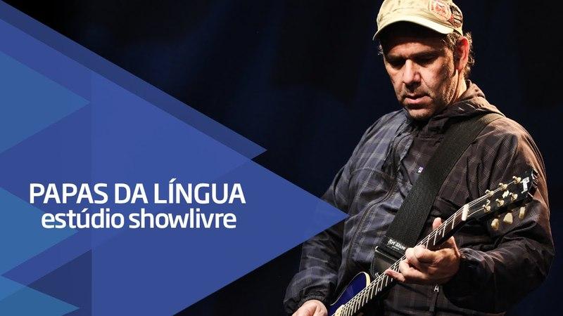 Vem pra cá - Papas da Língua no Estúdio Showlivre 2015