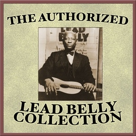 Leadbelly альбом The Authorized Leadbelly Collection