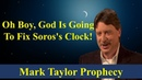Mark Taylor Update Oct 2018 OH BOY GOD IS GOING TO FIX SORO'S CLOCK Mark Taylor