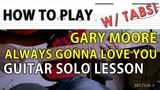 W TABS HOW TO PLAY Gary Moore - Always Gonna Love You GUITAR SOLO LESSON #21