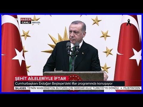 Cumhurbaşkanı Erdoğanın Şehit Aileleriyle İftar Programı Konuşması 16 Mayıs 2018