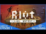 RIOT CIVIL UNREST, PS4 Gameplay First Look - Episode 1.