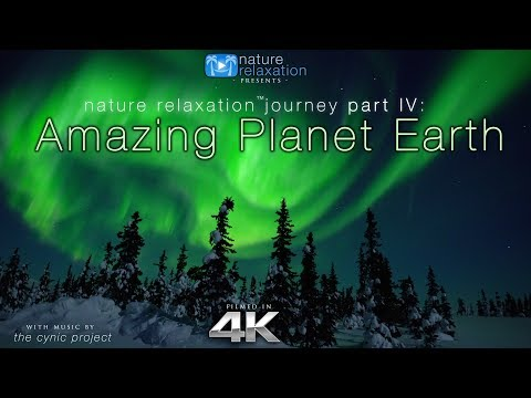 4K Amazing Planet Earth Nature Relaxation™ Journey Part IV Calming Music 1 2HR Ambient Film