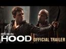 ENG   Трейлер №2: «Робин Гуд: Начало»    Robin Hood - Official Trailer - Taron Egerton, Jamie Foxx, Jamie Dornan