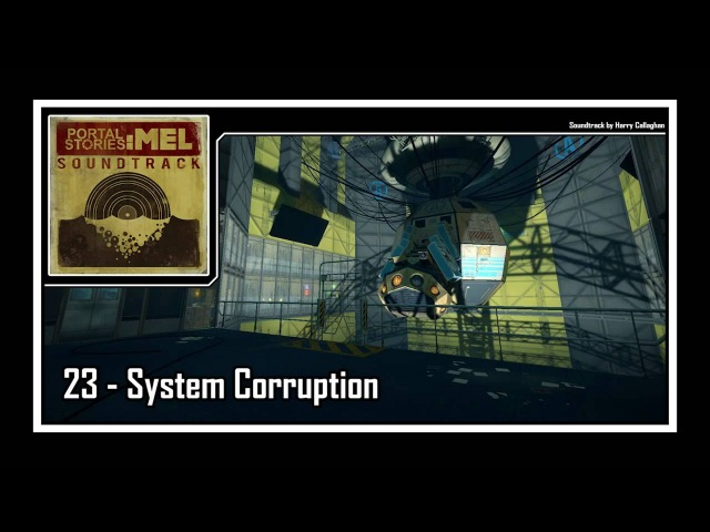 Portal Stories Mel - Soundtrack | 23 - System Corruption