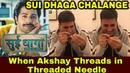 Akshay Kumar accept Varun dhavan Sui Dhaga Challenge, Akshay kumar Reaction on Sui dhaga