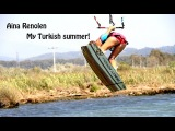 Aina Renolen - My Turkish summer!
