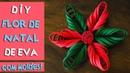 DIY FLOR DE NATAL DE EVA COMO FAZER FLOR DE NATAL COM EVA BLOG CRIATIVO