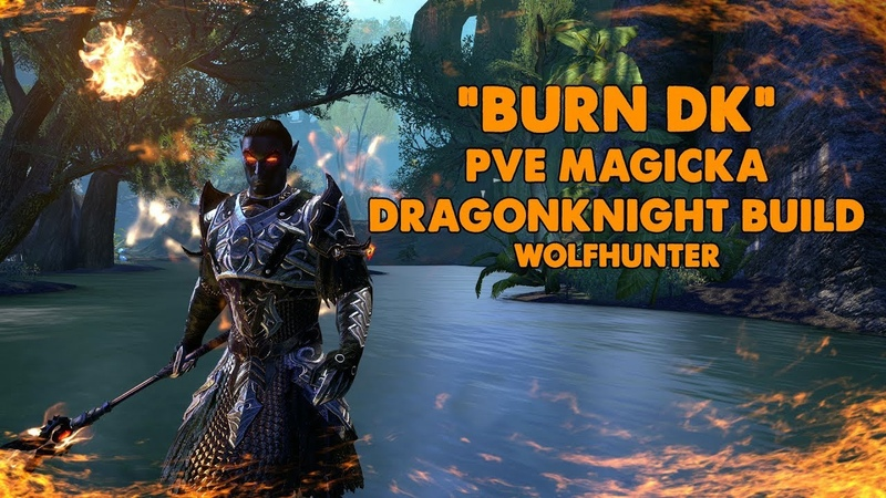 ESO - Burn DK - Magicka Dragonknight PVE Build - (Wolfhunter)