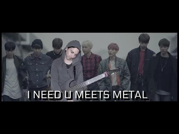 BTS (방탄소년단) | I NEED U Meets Metal