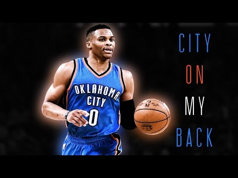 Russell Westbrook - City On My Back [HD]