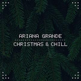 Ariana Grande альбом Christmas & Chill