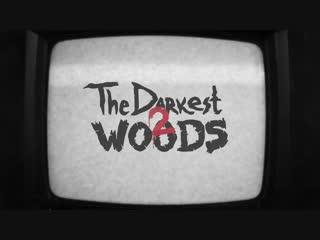 The darkest woods 2 — gameplay trailer