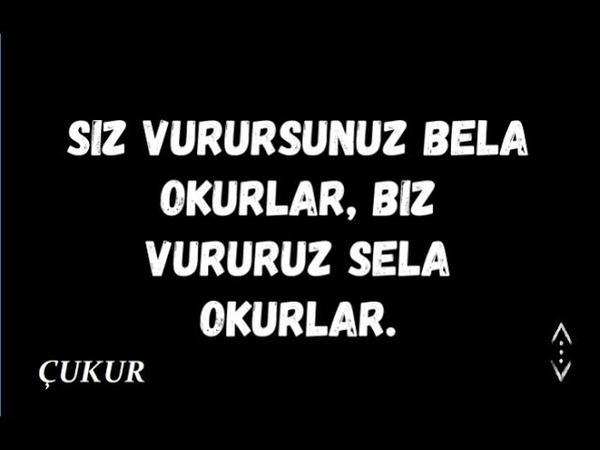 Çukur Sıfır bir Adana En Ağır Sözler 2018 çukur Sözleri