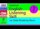 Daily Listening | Learn To Listen To English Everyday with Subtitle | Day 1 (WED 24/5/17)
