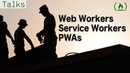 Web Workers Service Workers and PWAs