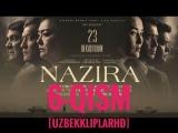 NAZIRA 6-qism (uzbek serial) 2018 HD [UzbekKliplarHD]