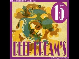 DJ ALEX DOBRY - DEEP DREAM'S 15