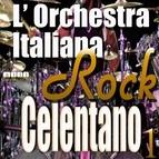Adriano Celentano альбом L'Orchestra Italiana - Adriano Celentano Rock Vol. 1