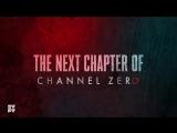 Нулевой канал / Channel Zero Трейлер 4-го сезона (2018)