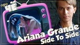 Вразвалочку. Отчего же Ariana Grande - Side To Side (ft. Nicki Minaj) Перевод и разбор песни